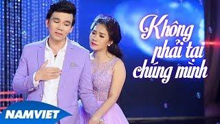 Không Phải Tại Chúng Mình - Hồ Quang Lộc ft Thy Nhung