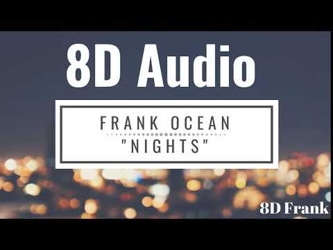 Frank Ocean - Nights (8D Audio) USE HEADPHONES 🎧