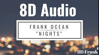 Frank Ocean - Nights (8D Audio) USE HEADPHONES 🎧