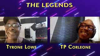 TYRONE LOWE INTERVIEWS DJ TP CORLEONE ON THE LEGENDS