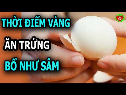 Ăn 1 Quả Trứng Gà Vào THỜI ĐIỂM VÀNG NÀY Cực Tốt, Bổ Gấp Trăm Lần Nhân Sâm