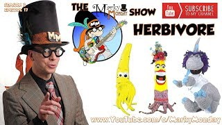 Kids Show: The Marky Monday Show - Herbivore