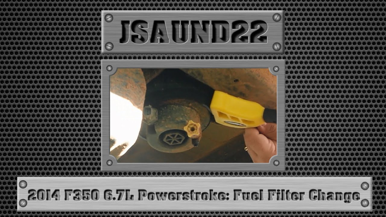 2014 F350 67l Powerstroke Fuel Filter Change Youtube Premium