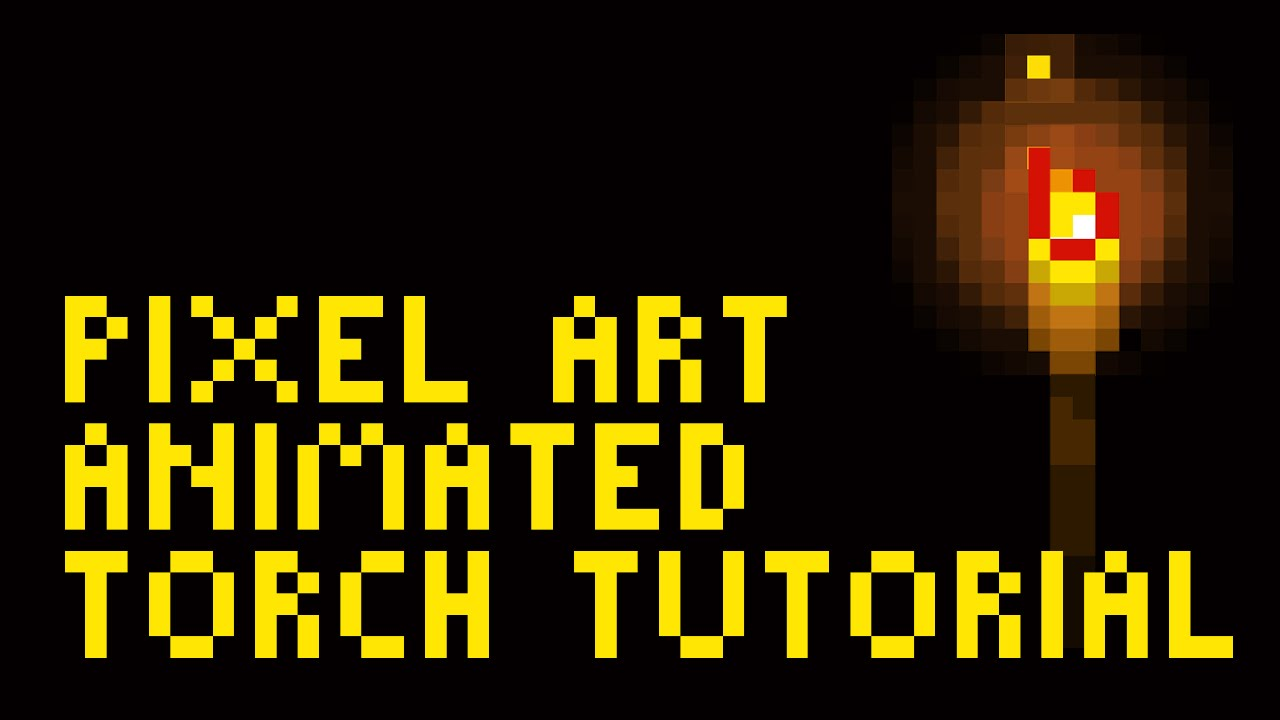 pixel art animated torch tutorial by pxlflx youtube