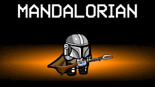 Among Us With NEW MANDALORIAN ROLE!