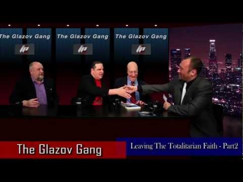 The Glazov Gang - Part 2 of 2/Leaving The Totalitarian Faith