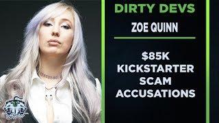Dirty Devs: Zoe Quinn Kickstarter Scam Allegations