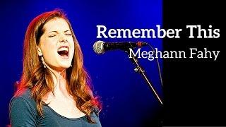REMEMBER THIS - Meghann Fahy (Kerrigan-Lowdermilk)