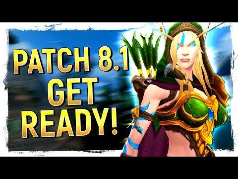 GET READY: Battle for Azeroth Patch 8.1 Preparation Guide - What To Do & Not Do!