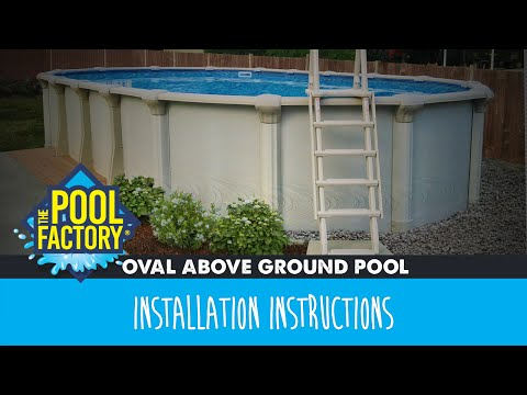 Oval Above Ground Swimming Pool Installation Instructions