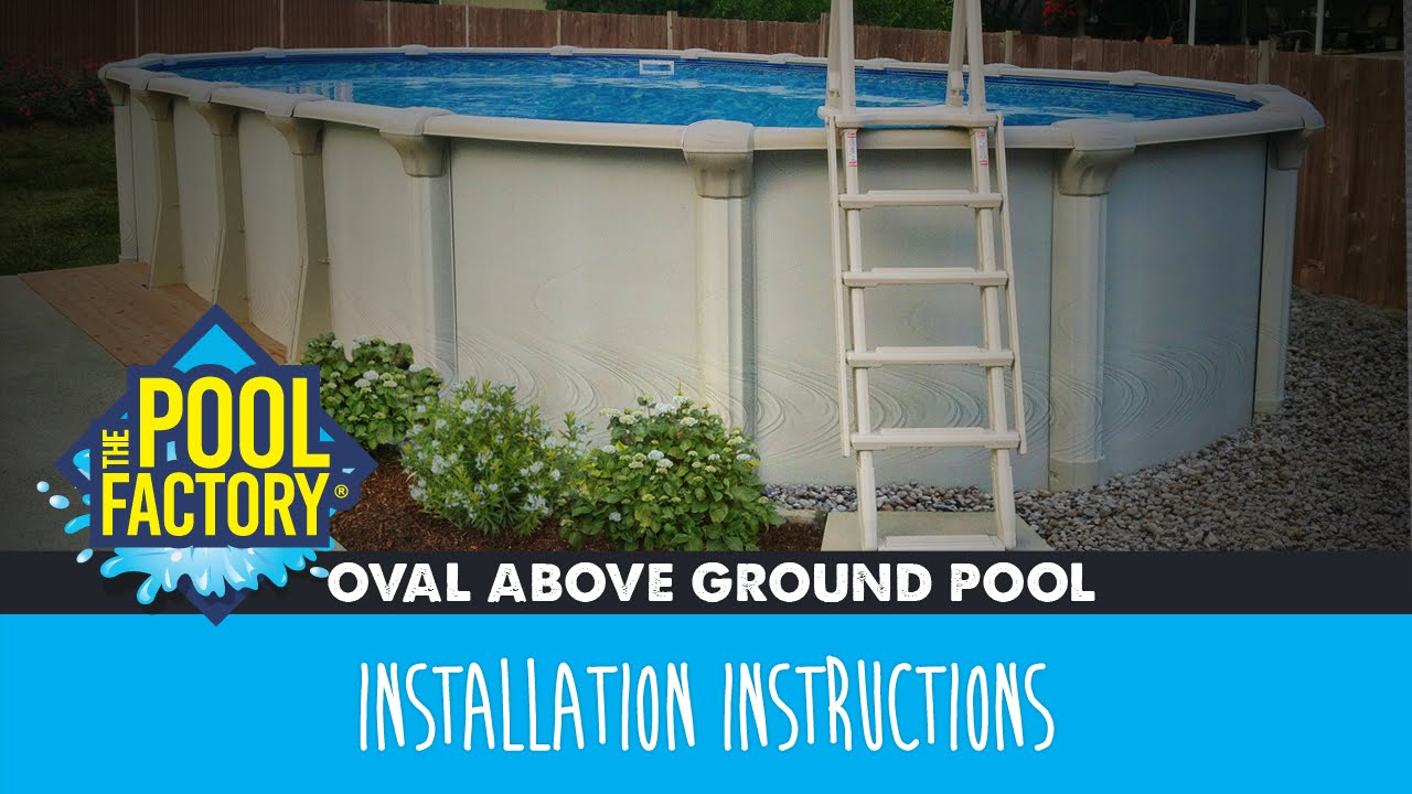 Oval Above Ground Swimming Pool Installation Instructions Youtube