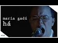 maria gadú - guelã ao vivo - há [vídeo oficial]