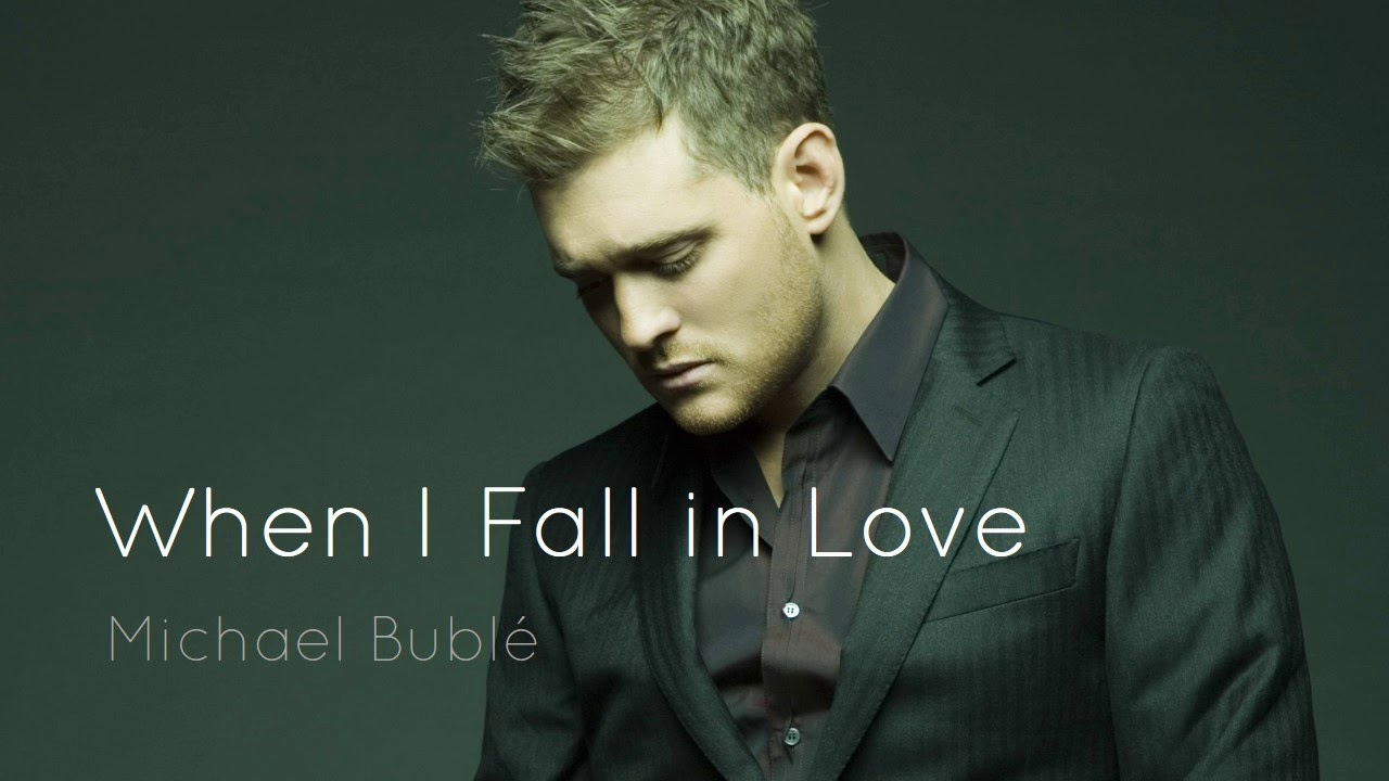 Resultado de imagem para when i fall in love michael bublé