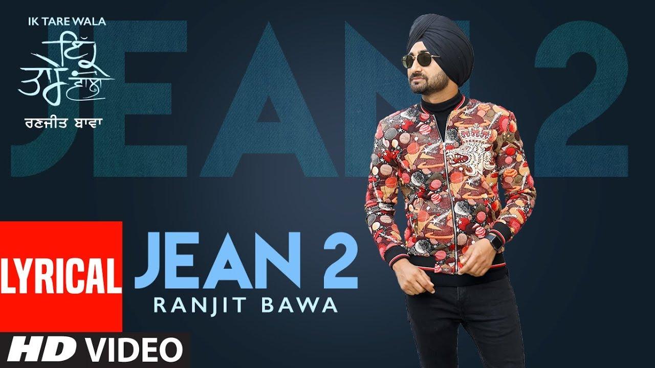 Jean 2 Lyrical Song Ranjit Bawa Ik Tare Wala Beat Minister Lovely Noor New Punjabi Song Youtube