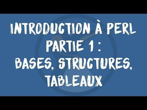 Introduction à PERL : Partie 1 (Bases, structures, tableaux)