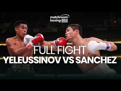 Данияр Елеусинов - Алан Санчез / Daniyar Yeleussinov vs. Alan Sanchez