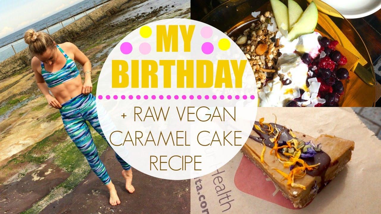 My Birthday Healthy Desserts Raw Vegan Caramel Cake Recipe Youtube