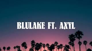 Blulake - Without U (feat. AXYL) [Lyrics]