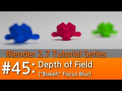 Blender 2.7 Tutorial #45 : Depth of Field (Focus Blur) #b3d
