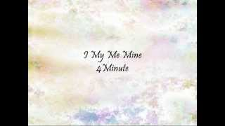 Song: I My Me Mine Artists: 4Minute Album: Hit Your Heart Enjoy! *H...
