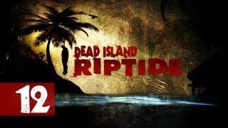 Dead Island: Riptide - Walkthrough - [Co-Op] - Part 12 - Weird Palanoi Weather