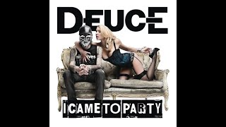 Deuce - I Came To Party (Rock Remix) [Lyrics]