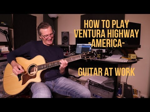 How To Play 'Ventura Highway' By America