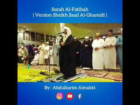 Surah Al-Fatihah Version Sheikh Saad Al-Ghamidi by Abdulkarim Almakki