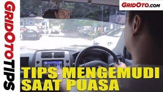 Tips Mengemudi Saat Puasa | How To | GridOto Tips