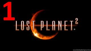 lost planet 2 - Walkthrough HD - Part 1