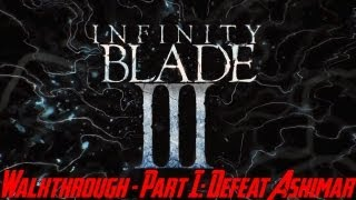 Infinity Blade III - Walkthrough - Part 1: Defeat Ashimar