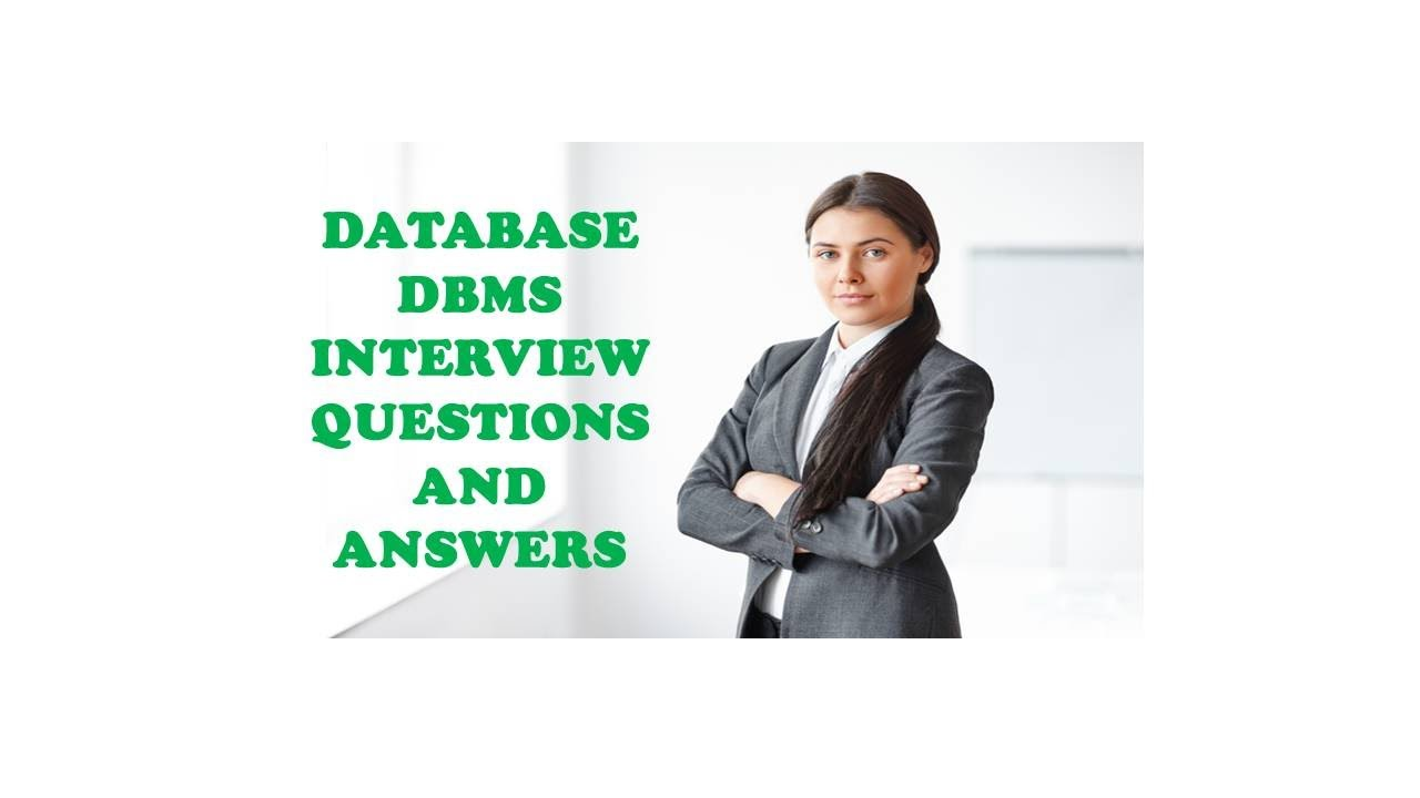 database dbms interview questions and answers database dbms interview questions and answers