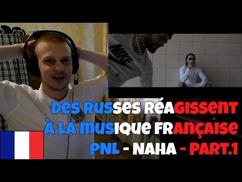 RUSSIANS REACT TO FRENCH MUSIC | PNL - Naha [Clip Officiel] - Part.1 | REACTION