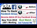 How To Become Admin of Any Facebook Group  2018 (With Proof)