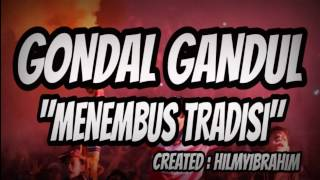 Download lagu Gondal Gandul Menembus Tradisi MP3