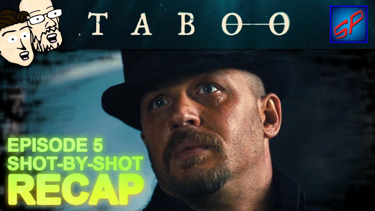 """Download Taboo s01e05 - """"Episode 5"""" - Shot-by-Shot Recap, Review & Discussion"""