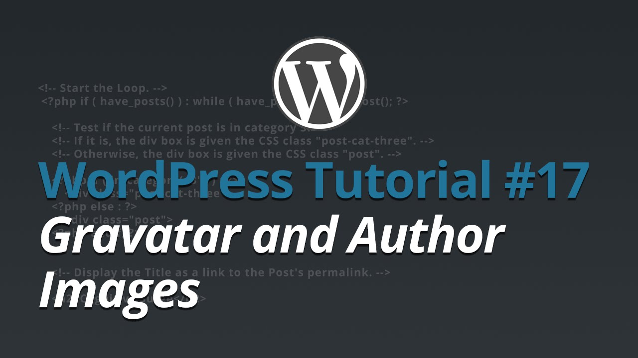 WordPress Tutorial - #17 - Gravatar and Author Images