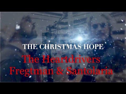 THE HEARTDRIVERS - Carlos Daniel Fregtman & Saúl Santolaria - The Christmas Hope (lyrics)