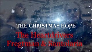 THE HEARTDRIVERS - The Christmas Hope (lyrics)