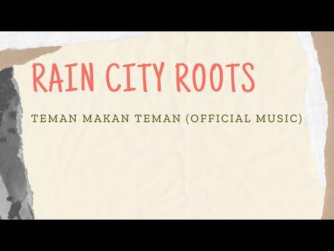 Rain City Roots-Teman Makan Teman(TMT)