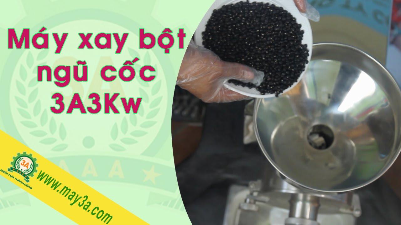 Máy xay bột ngũ cốc siêu tốc 3A3kw – Máy 3A