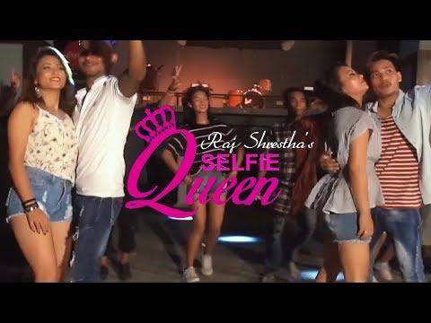 Selfie Queen — Raj Shrestha — New Nepali Party Song — 2019