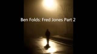 Ben Folds  Fred Jones Part 2