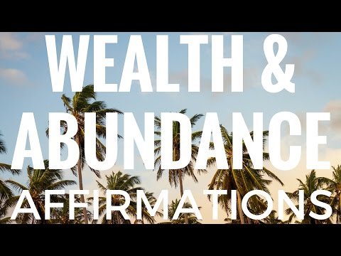 Wealth and Abundance Affirmations
