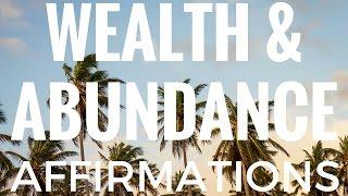 Wealth and Abundance Affirmations