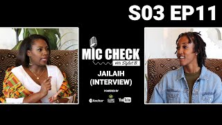 Mic Check with Stylist B. S03E11 - JAILAIH (Interview)