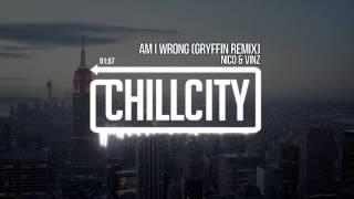 Nico & Vinz - Am I Wrong (Gryffin Remix) Mp3