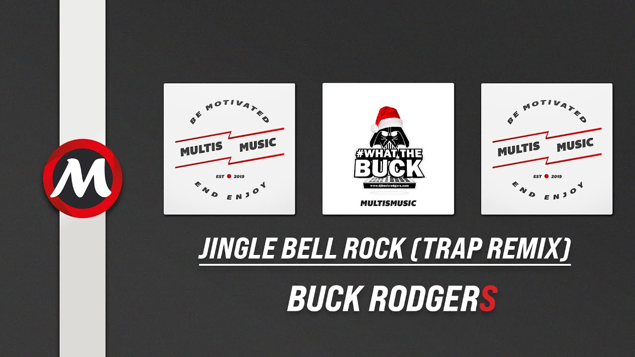 Buck Rodgers Jingle Bell Rock Trap Remix Multismusic Youtube