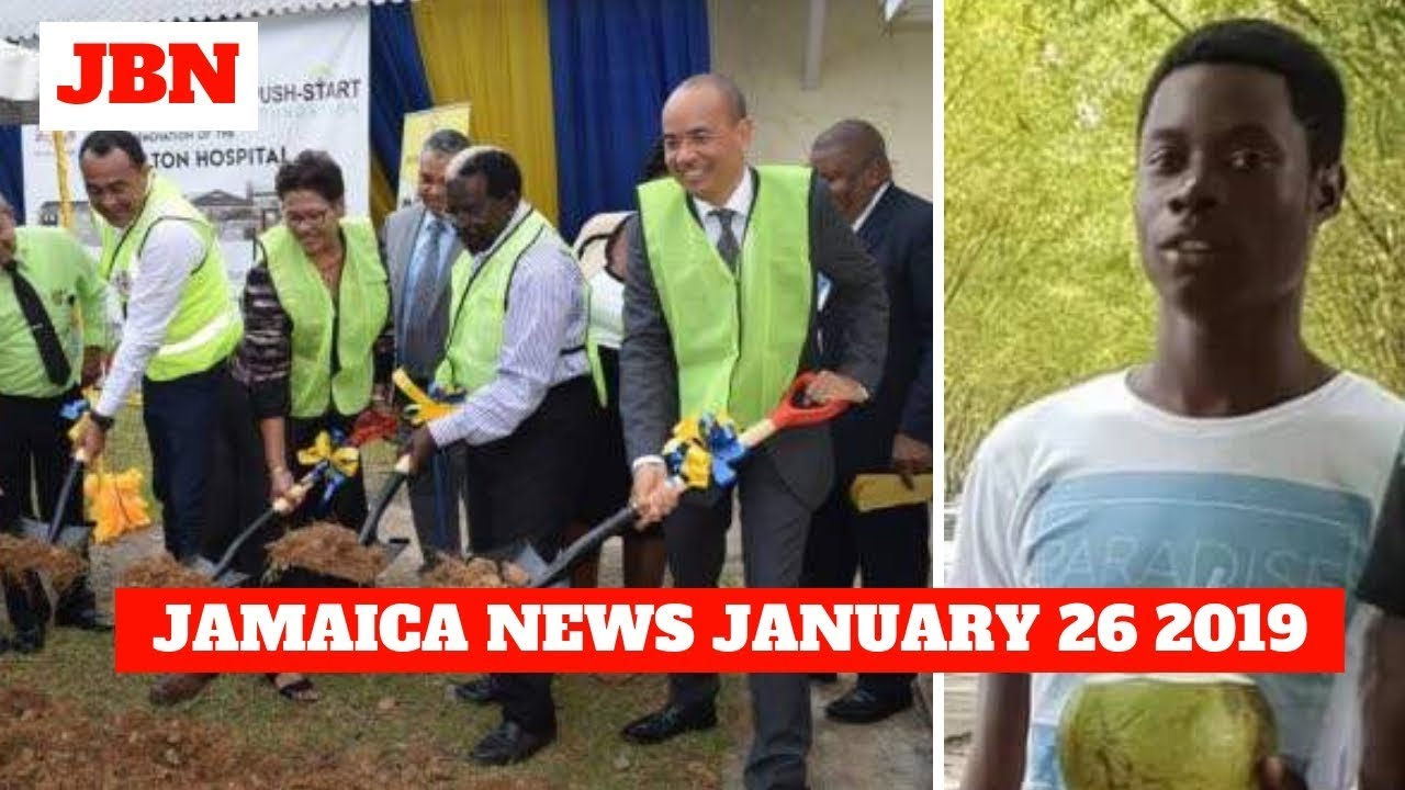 JAMAICA NEWS TODAY JANUARY 26 2019/JBN