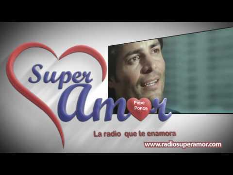 "Pepe Ponce SuperAmor ""La Radio que te enamora"""